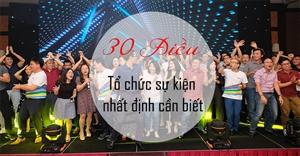 30 Điều người tổ chức sự kiện nhất định cần biết